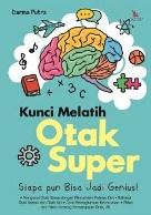 KUNCI MELATIH OTAK SUPER