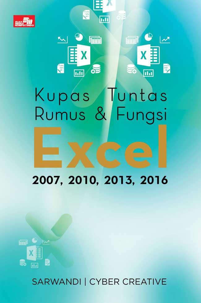 KUPAS TUNTAS RUMUS  DAN  FUNGSI EXCEL 2007, 2010, 2013, 2016