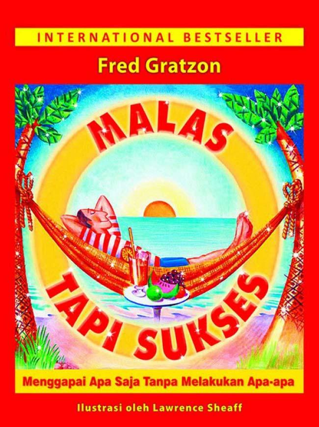 Buku MALAS TAPI SUKSES - Fred Gratzon  2c4b489c84