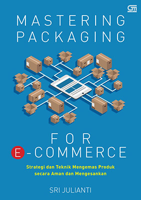 MASTERING PACKAGING FOR E-COMMERCE