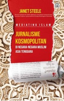 MEDIATING ISLAM JURNALISME KOSMOPOLITAN DI NEGARA-NEGARA MUSLIM