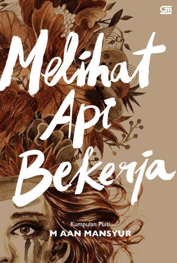 MELIHAT API BEKERJA *HARD COVER