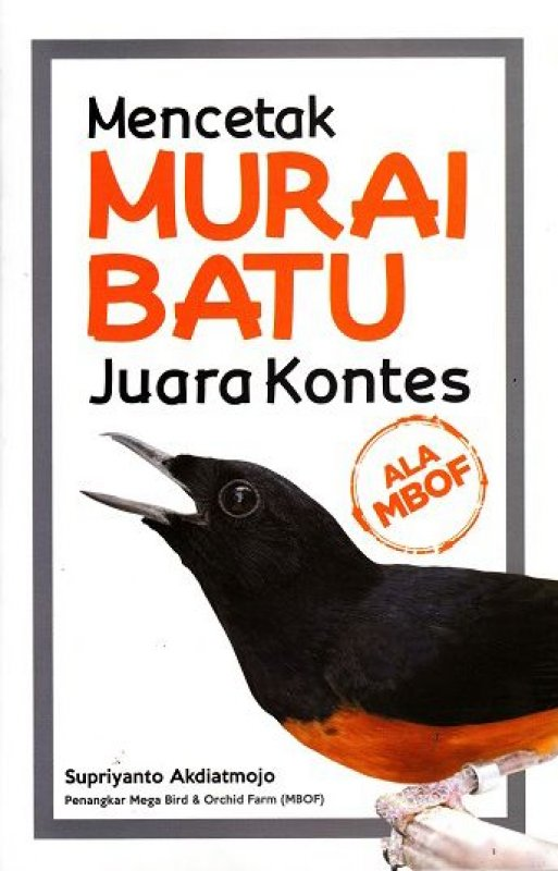 Buku Mencetak Murai Batu Supriyanto Akdiatmojo Mizanstore