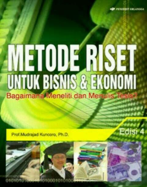 METODE RISET U/ BISNIS  DAN  EKONOMI ED 4 / MUDRAJAD KUNCORO