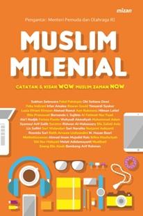 MUSLIM MILENIAL CATATAN & KISAH WOW MUSLIM ZAMAN NOW
