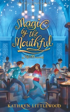 THE BLISS BAKERY#4:MAGIC BY THE MOUTHFUL