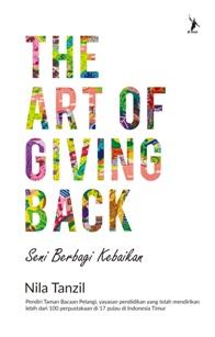 THE ART OF GIVING BACK  - Bantu  Anak Indonesia Timur Membaca (Pre Order)