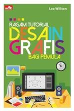 RAGAM TUTORIAL DESAIN GRAFIS BAGI PEMULA
