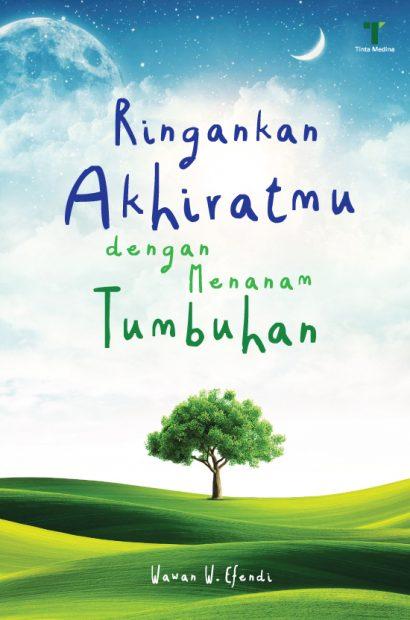 RINGANKAN AKHIRATMU DENGAN MENANAM TUMBUHAN 832016.012