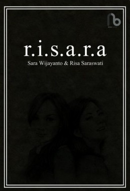 R.I.S.A.R.A : SARA WIJAYANTO DAN RISA SARASWATI