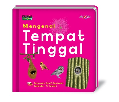 SERI DUNIA BINATANG: MENGENAL TEMPAT TINGGAL (BOARDBOOK)