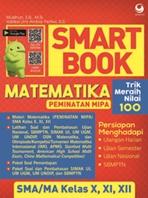 SMART BOOK MATEMATIKA (PEMINATAN MIPA SMA KELAS X, XI , XII
