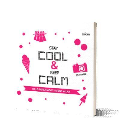 STAY COOL & KEEP CALM-HC TULUS BERSAHABAT KARENA ALLAH