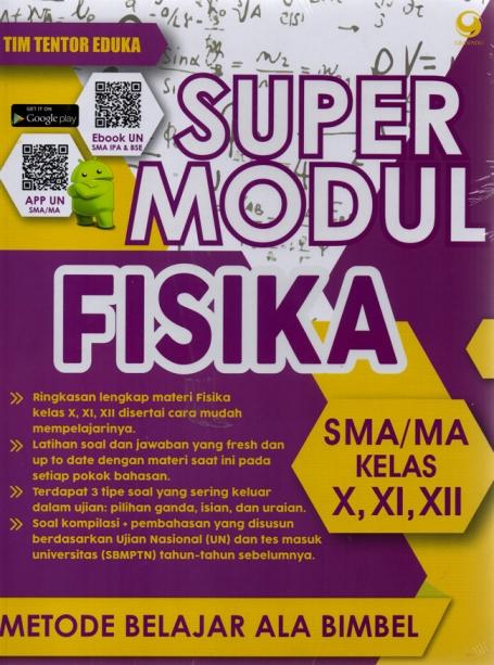 SUPER MODUL FISIKA SMA KELAS X, XI, XII [TIM TENTOR EDUKA]