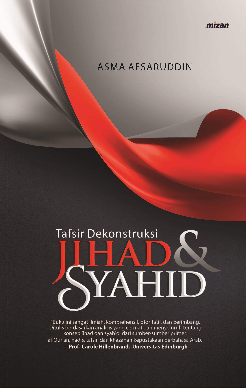 TAFSIR DEKONSTRUKSI JIHAD & SYAHID