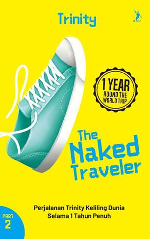The Naked Traveler 1 Year Round-The-World Trip (Part 2) (Republish)