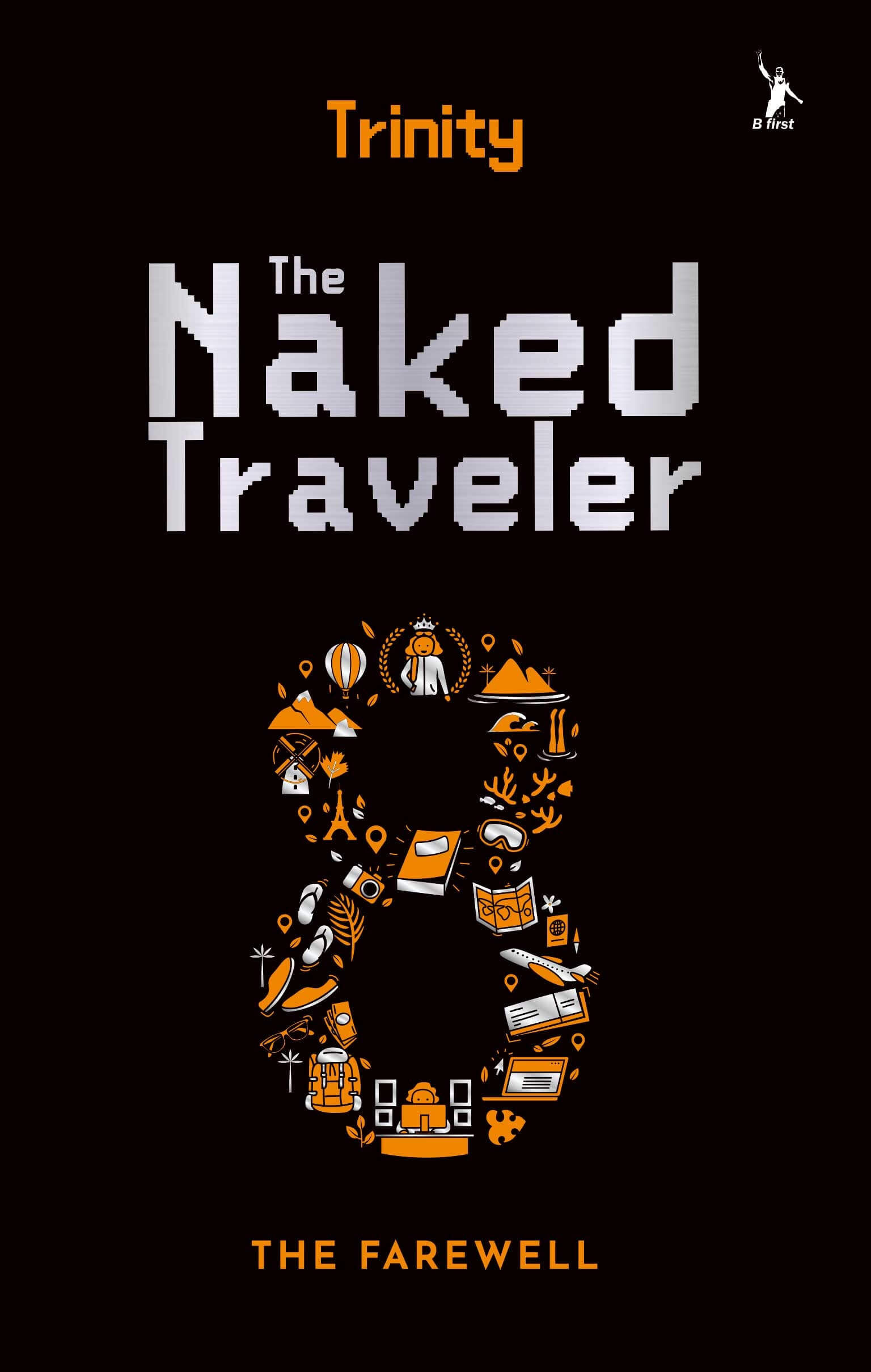 THE NAKED TRAVELER 8 : THE FAREWELL