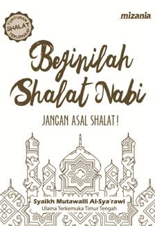 BEGINILAH SHALAT NABI (REPUBLISH)