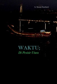 Waktu Di Pesisir Utara (Self Publishing)